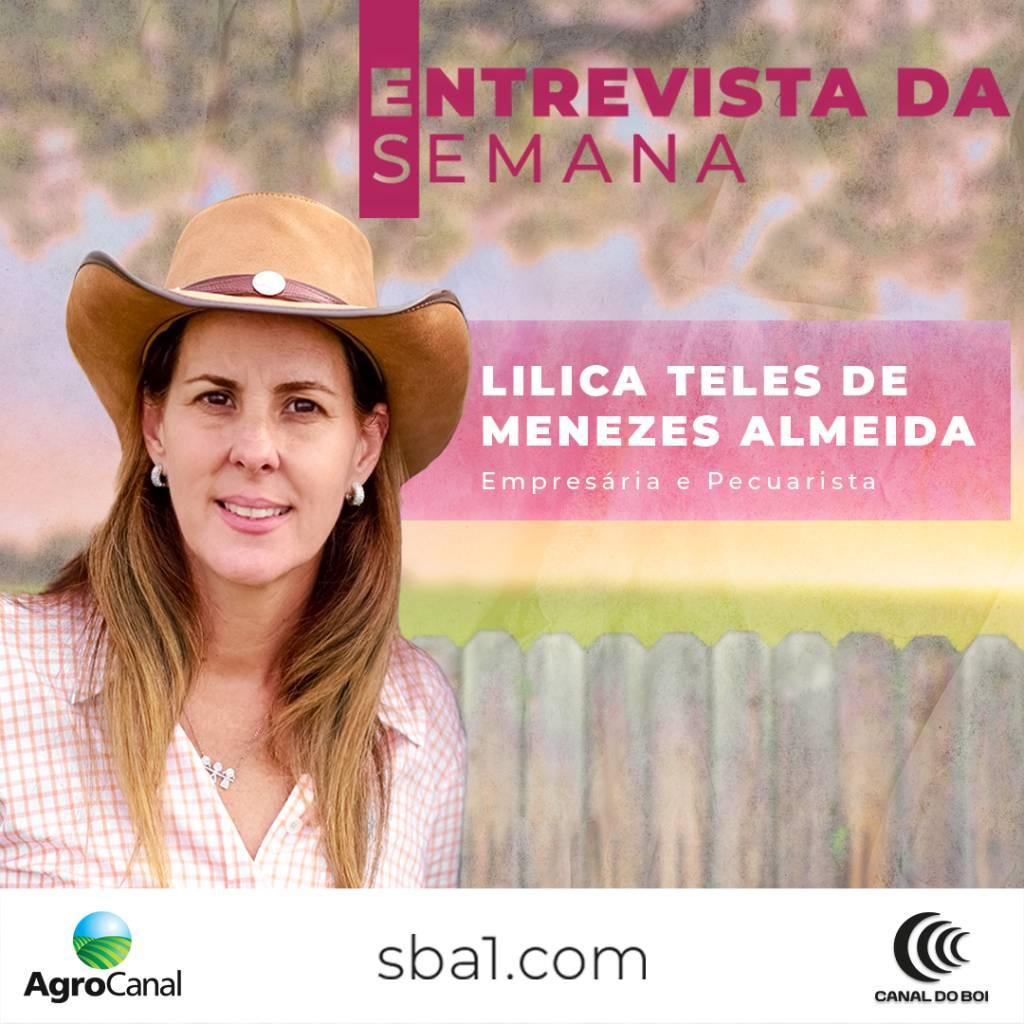 ENTREVISTA DA SEMANA: LILICA ALMEIDA E A PARTICIPAÇÃO FEMENINA NA PECUÁRIA.